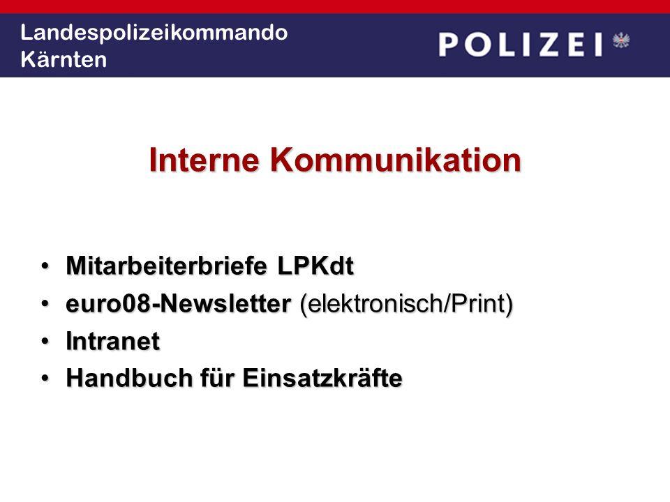 Landespolizeikommando Kärnten Interne Kommunikation Mitarbeiterbriefe LPKdtMitarbeiterbriefe LPKdt euro08-Newsletter (elektronisch/Print)euro08-Newsle