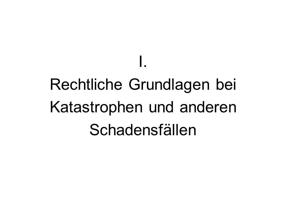 Rechtliche Grundlagen bei Katastrophen In Österreich eine Querschnittsmaterie d.h.