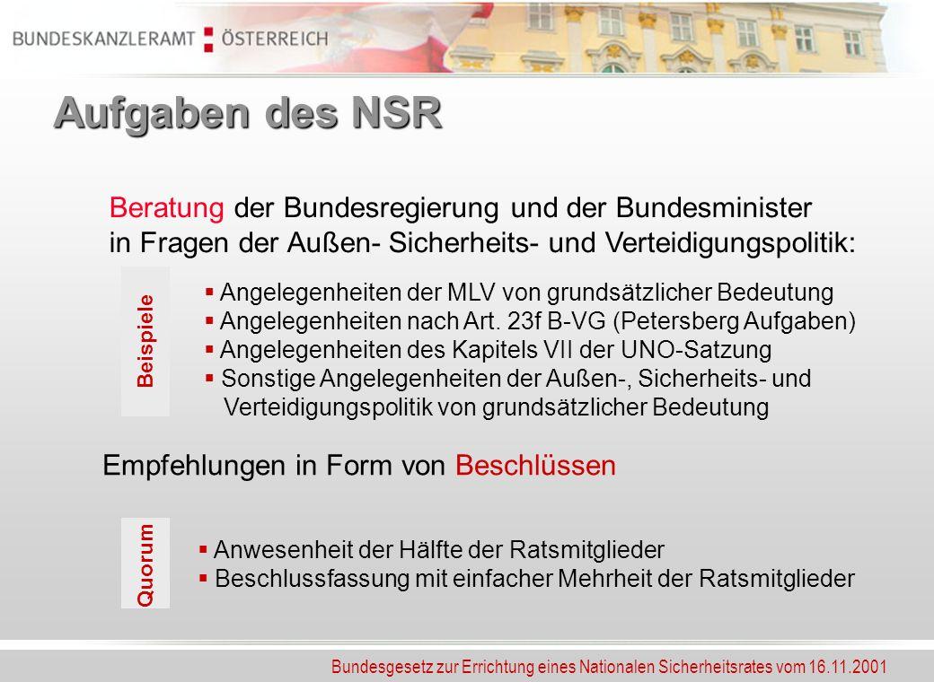 Aufgaben des NSR Beratung der Bundesregierung und der Bundesminister in Fragen der Außen- Sicherheits- und Verteidigungspolitik: Angelegenheiten der M
