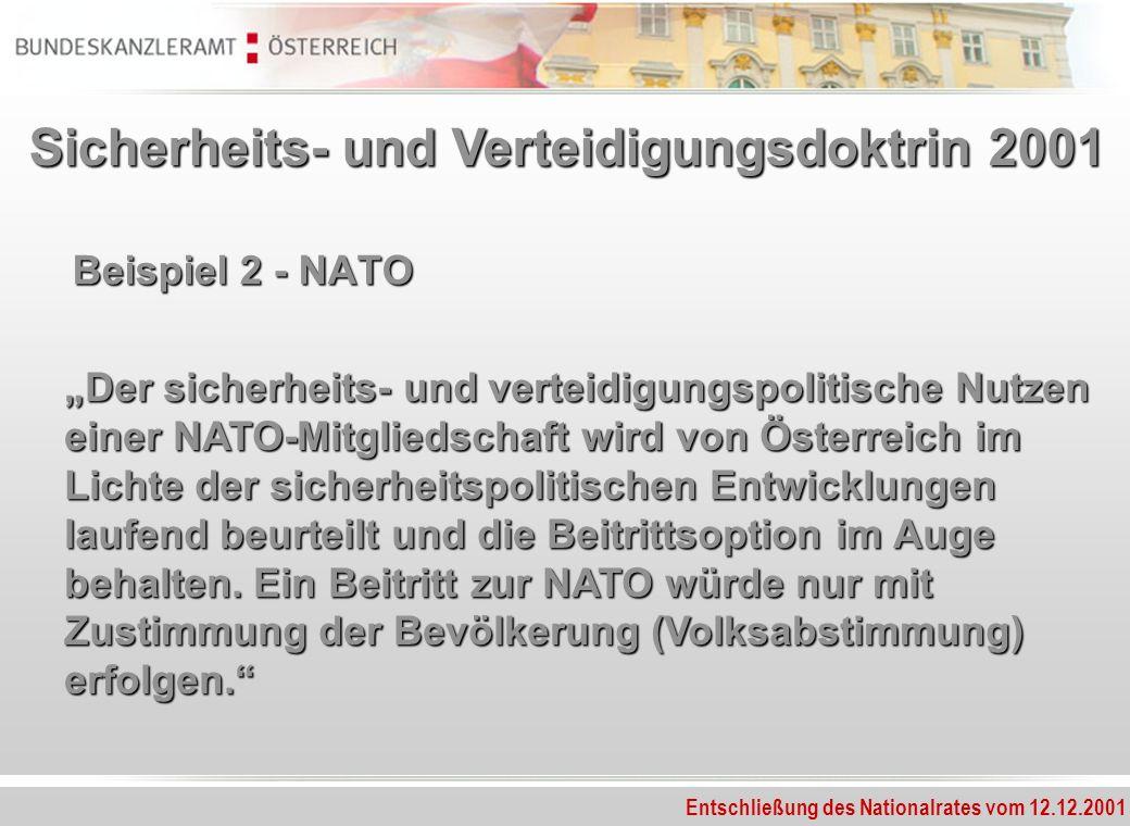 Beispiel 2 - NATO Der sicherheits- und verteidigungspolitische Nutzen einer NATO-Mitgliedschaft wird von Österreich im Lichte der sicherheitspolitisch
