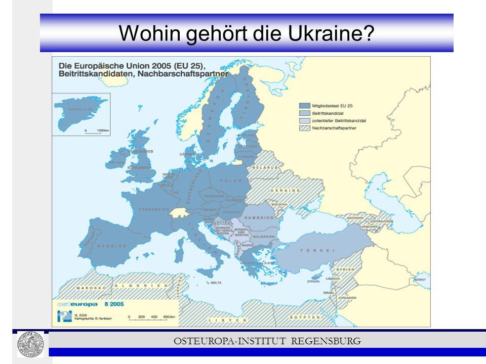 Wohin gehört die Ukraine? OSTEUROPA-INSTITUT REGENSBURG