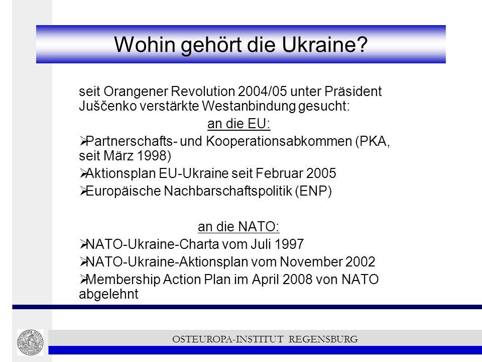 Wohin gehört die Ukraine? seit Orangener Revolution 2004/05 unter Präsident Juščenko verstärkte Westanbindung gesucht: an die EU: Partnerschafts- und