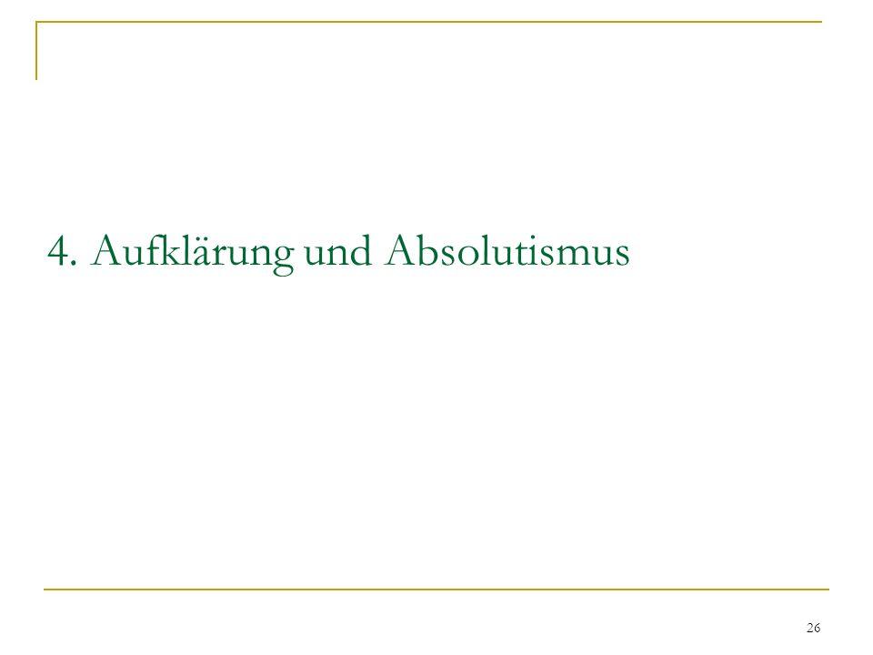 26 4. Aufklärung und Absolutismus