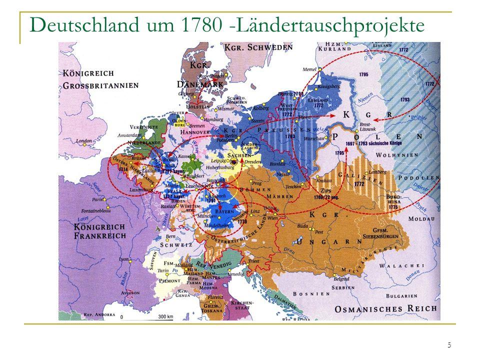 5 Deutschland um 1780 -Ländertauschprojekte