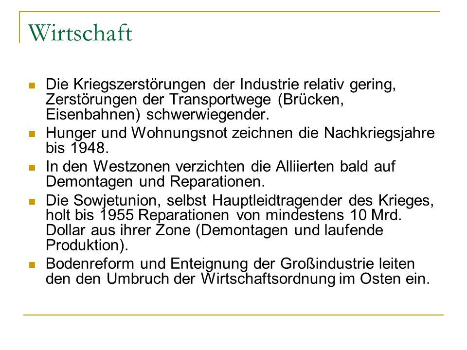 Wirtschaft Die Kriegszerstörungen der Industrie relativ gering, Zerstörungen der Transportwege (Brücken, Eisenbahnen) schwerwiegender.