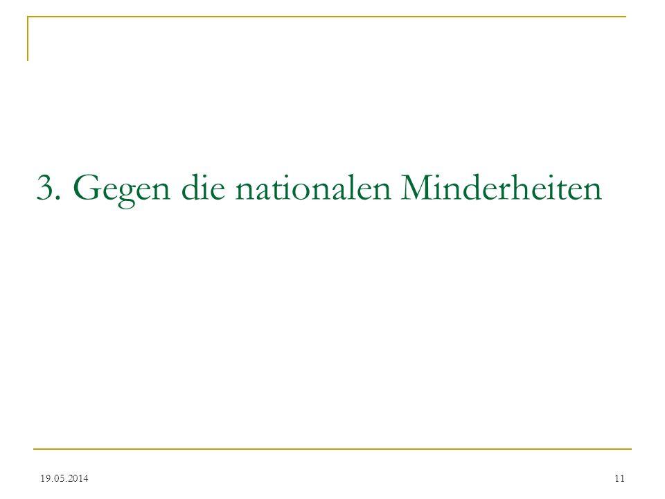 19.05.2014 3. Gegen die nationalen Minderheiten 11