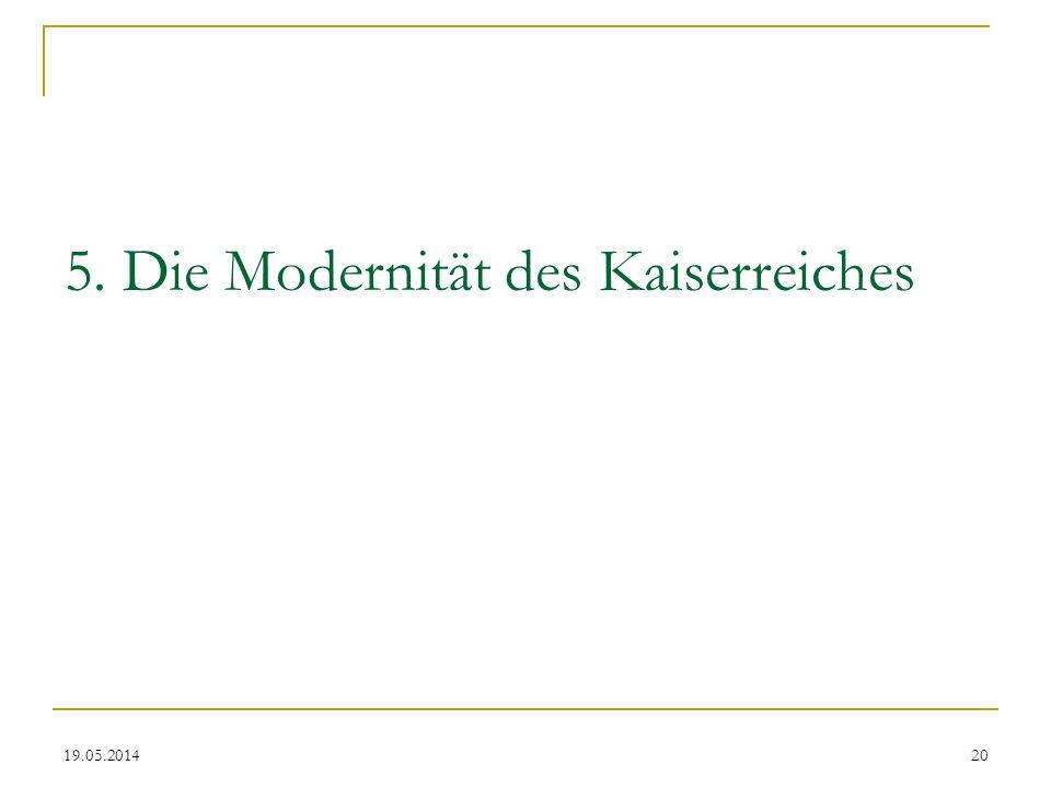 19.05.2014 5. Die Modernität des Kaiserreiches 20