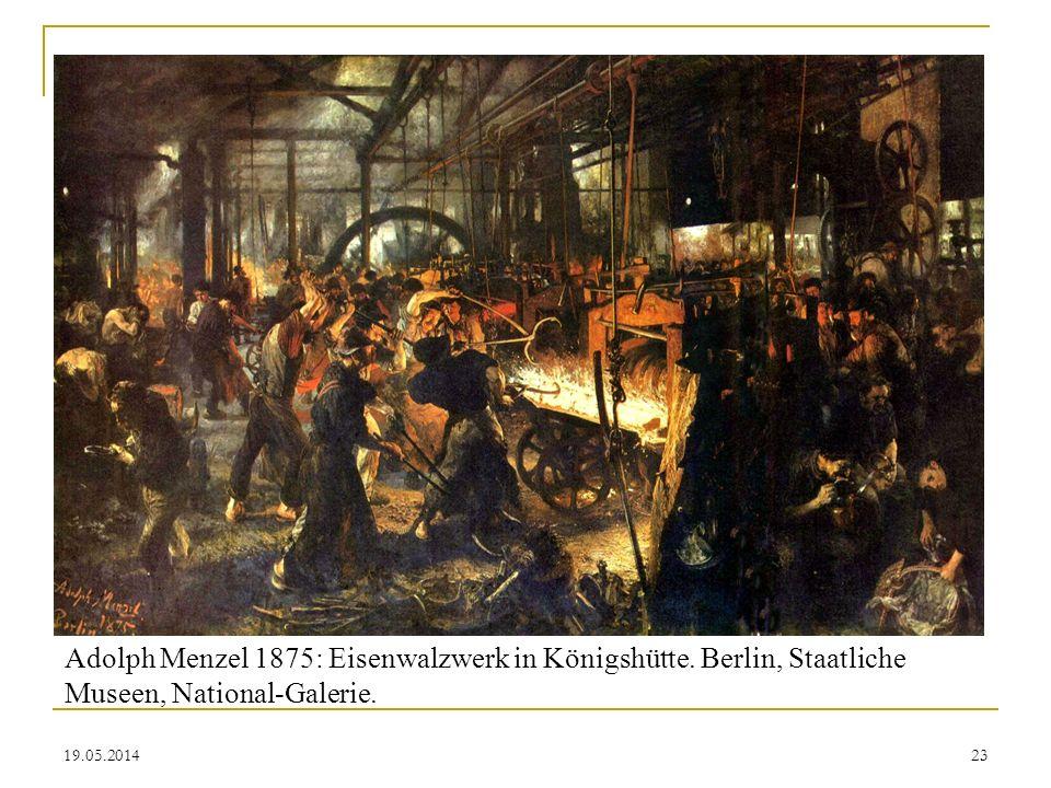 19.05.2014 Adolph Menzel 1875: Eisenwalzwerk in Königshütte. Berlin, Staatliche Museen, National-Galerie. 23