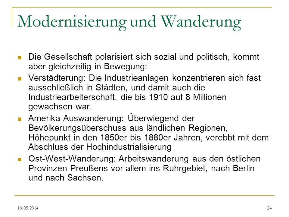 19.05.2014 Modernisierung und Wanderung Die Gesellschaft polarisiert sich sozial und politisch, kommt aber gleichzeitig in Bewegung: Verstädterung: Di