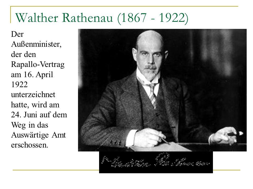 Walther Rathenau (1867 - 1922) Der Außenminister, der den Rapallo-Vertrag am 16. April 1922 unterzeichnet hatte, wird am 24. Juni auf dem Weg in das A