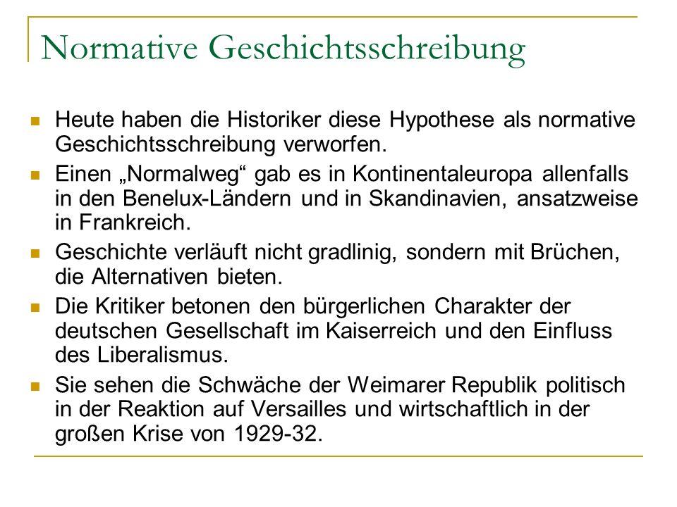 Normative Geschichtsschreibung Heute haben die Historiker diese Hypothese als normative Geschichtsschreibung verworfen. Einen Normalweg gab es in Kont
