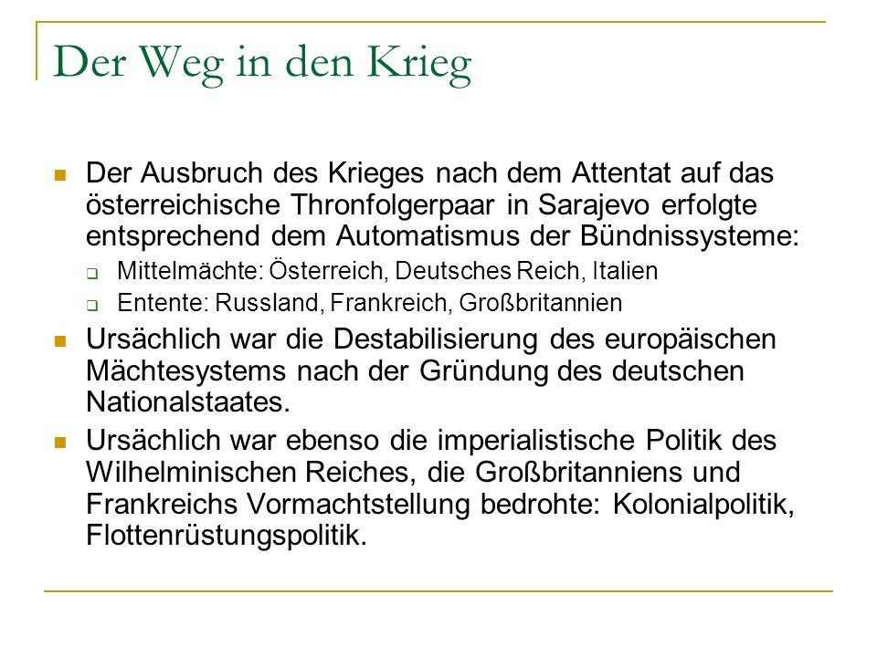 Der Weg in den Krieg Der Ausbruch des Krieges nach dem Attentat auf das österreichische Thronfolgerpaar in Sarajevo erfolgte entsprechend dem Automati