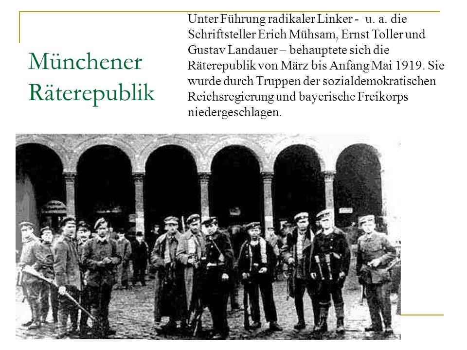 Münchener Räterepublik Unter Führung radikaler Linker - u. a. die Schriftsteller Erich Mühsam, Ernst Toller und Gustav Landauer – behauptete sich die