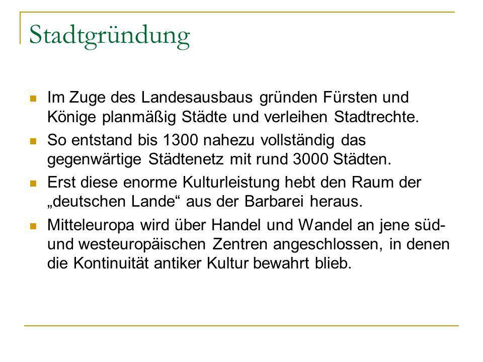 Wilhelm J. Wagner: Neuer Großer Bildatlas der Deutschen Geschichte, 1999, S. 103. Um 1300