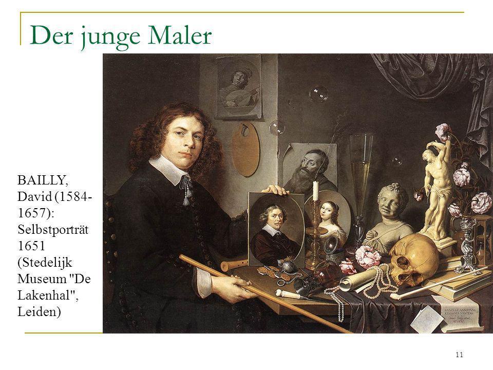 11 Der junge Maler BAILLY, David (1584- 1657): Selbstporträt 1651 (Stedelijk Museum