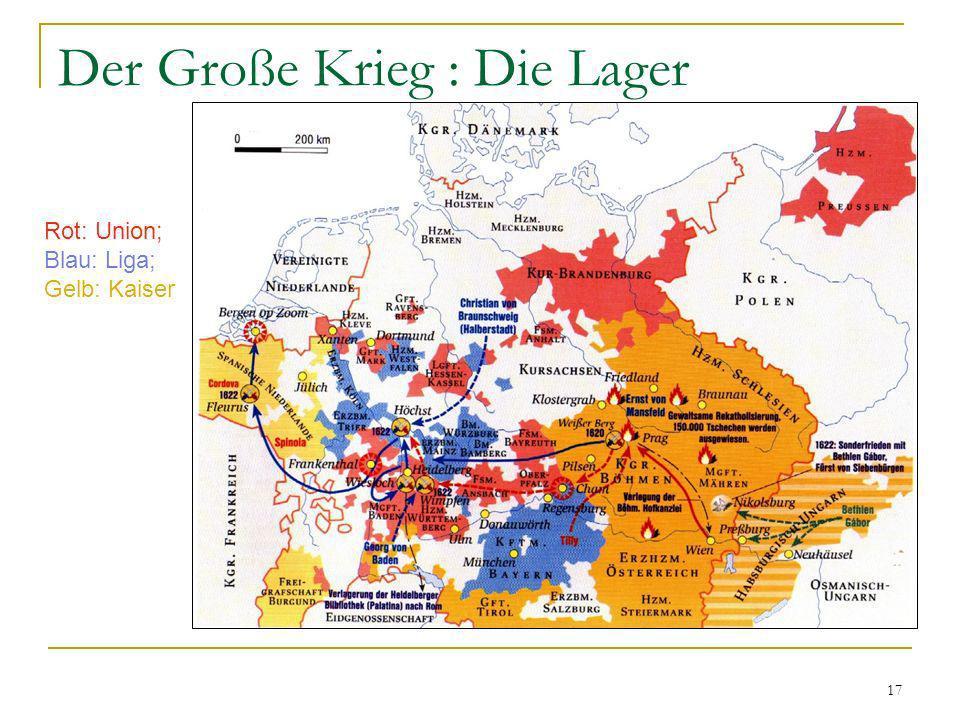 17 Der Große Krieg : Die Lager Rot: Union; Blau: Liga; Gelb: Kaiser