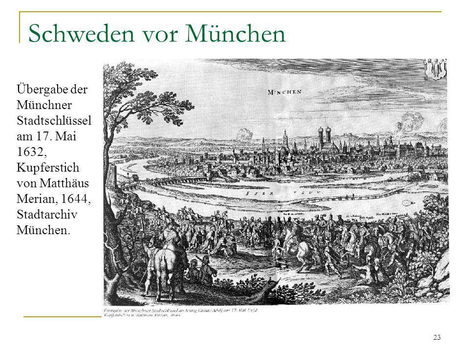 23 Übergabe der Münchner Stadtschlüssel am 17. Mai 1632, Kupferstich von Matthäus Merian, 1644, Stadtarchiv München. Schweden vor München