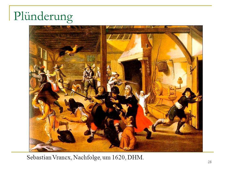 28 Plünderung Sebastian Vrancx, Nachfolge, um 1620, DHM.