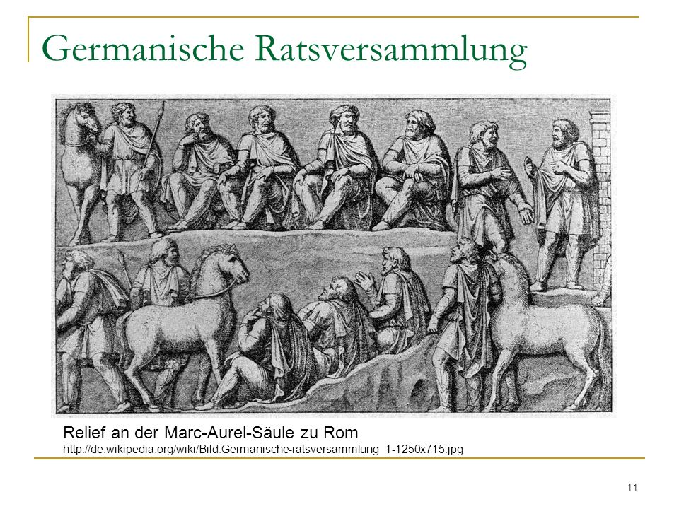 11 Germanische Ratsversammlung Relief an der Marc-Aurel-Säule zu Rom http://de.wikipedia.org/wiki/Bild:Germanische-ratsversammlung_1-1250x715.jpg