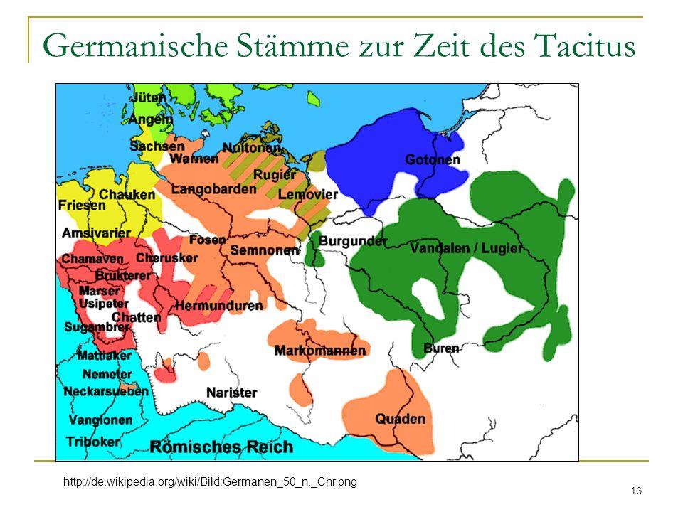 13 Germanische Stämme zur Zeit des Tacitus http://de.wikipedia.org/wiki/Bild:Germanen_50_n._Chr.png