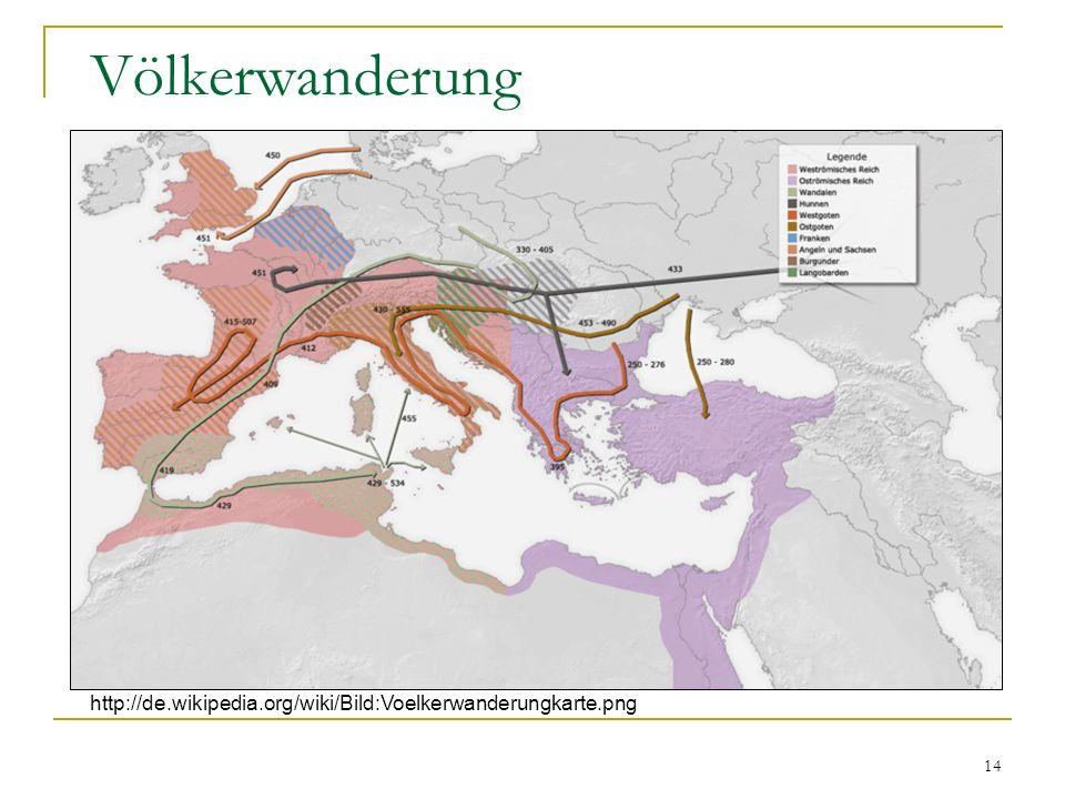 14 Völkerwanderung http://de.wikipedia.org/wiki/Bild:Voelkerwanderungkarte.png