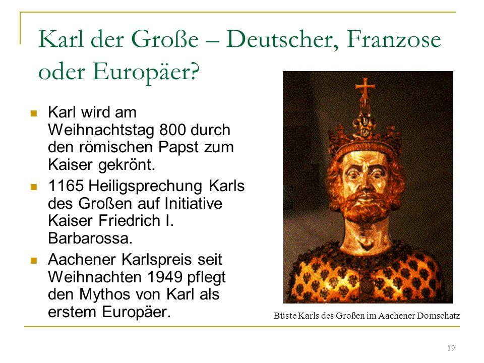 19 Karl der Große – Deutscher, Franzose oder Europäer.