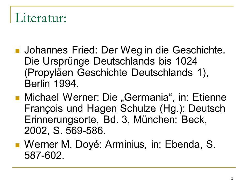 2 Literatur: Johannes Fried: Der Weg in die Geschichte.