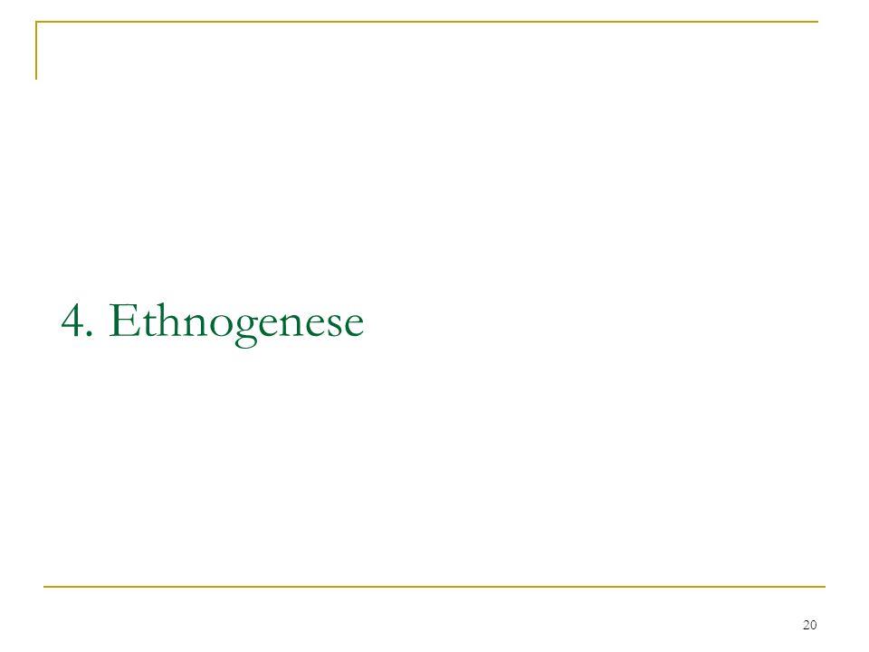 20 4. Ethnogenese