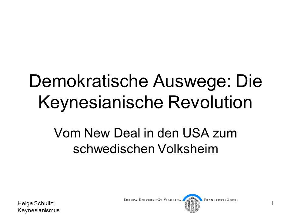 Helga Schultz: Keynesianismus 1 Demokratische Auswege: Die Keynesianische Revolution Vom New Deal in den USA zum schwedischen Volksheim