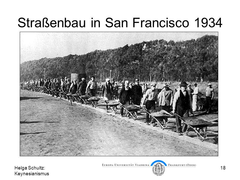 Helga Schultz: Keynesianismus 18 Straßenbau in San Francisco 1934