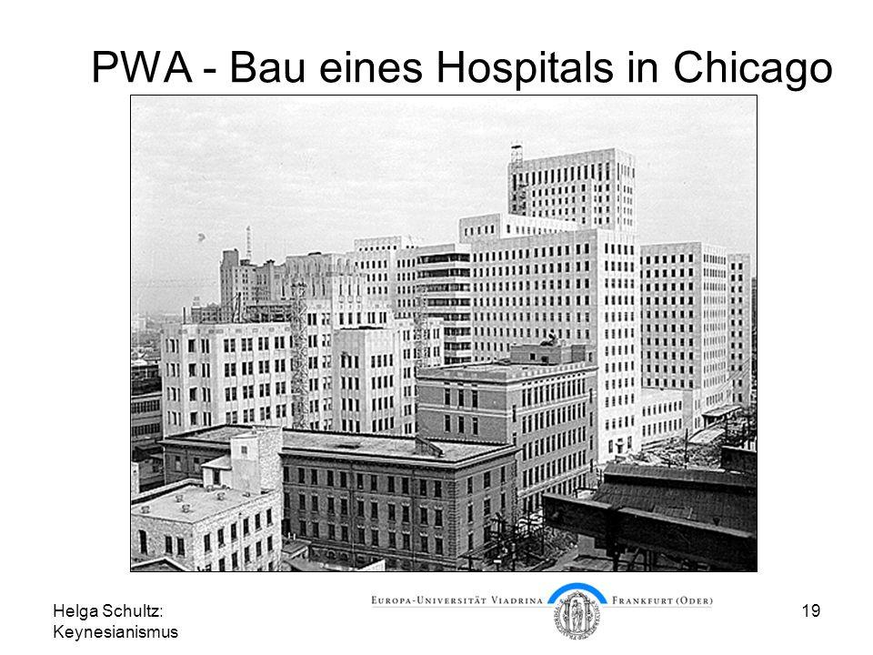 Helga Schultz: Keynesianismus 19 PWA - Bau eines Hospitals in Chicago