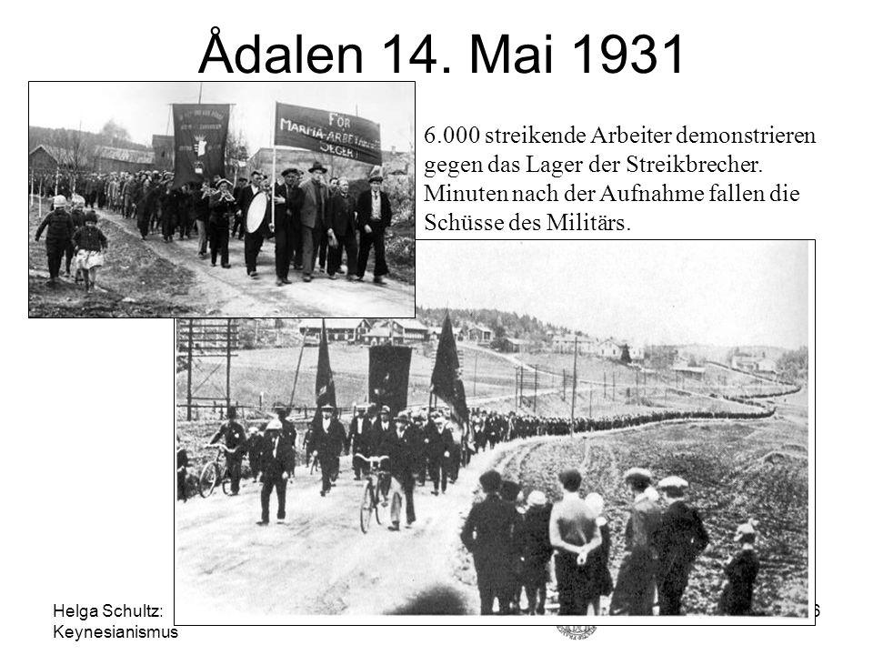 Helga Schultz: Keynesianismus 26 Ådalen 14. Mai 1931 6.000 streikende Arbeiter demonstrieren gegen das Lager der Streikbrecher. Minuten nach der Aufna