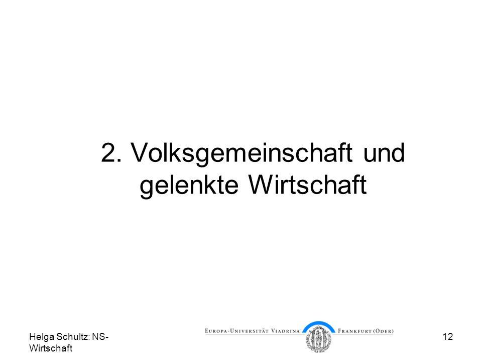 Helga Schultz: NS- Wirtschaft 12 2. Volksgemeinschaft und gelenkte Wirtschaft