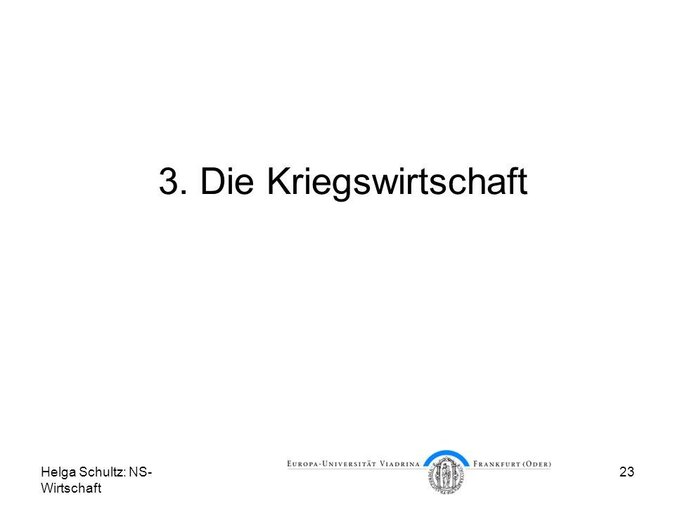 Helga Schultz: NS- Wirtschaft 23 3. Die Kriegswirtschaft