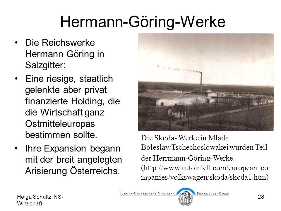 Helga Schultz: NS- Wirtschaft 28 Hermann-Göring-Werke Die Reichswerke Hermann Göring in Salzgitter: Eine riesige, staatlich gelenkte aber privat finan