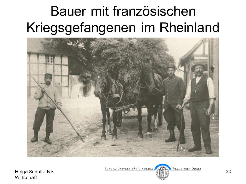 Helga Schultz: NS- Wirtschaft 30 Bauer mit französischen Kriegsgefangenen im Rheinland