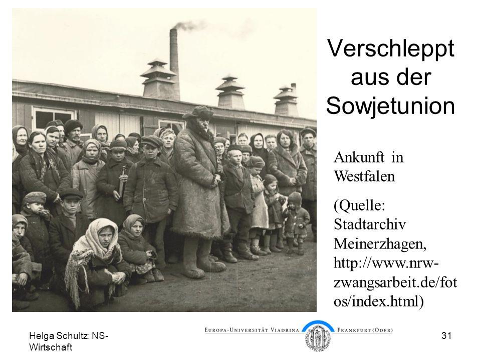 Helga Schultz: NS- Wirtschaft 31 Verschleppt aus der Sowjetunion Ankunft in Westfalen (Quelle: Stadtarchiv Meinerzhagen, http://www.nrw- zwangsarbeit.