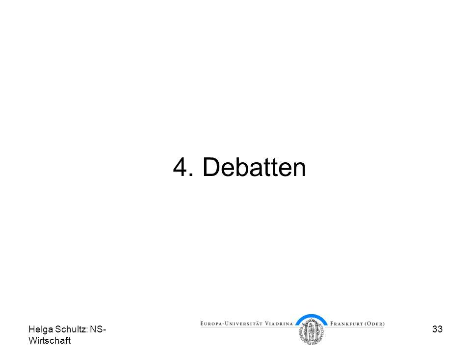 Helga Schultz: NS- Wirtschaft 33 4. Debatten
