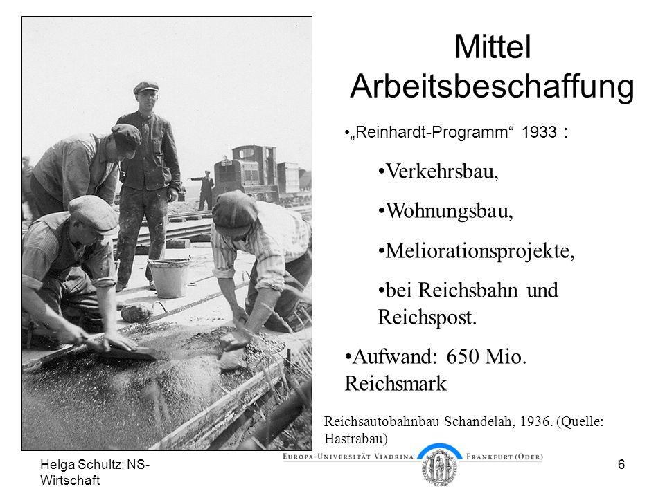 Helga Schultz: NS- Wirtschaft 6 Mittel Arbeitsbeschaffung Reichsautobahnbau Schandelah, 1936. (Quelle: Hastrabau) Reinhardt-Programm 1933 : Verkehrsba
