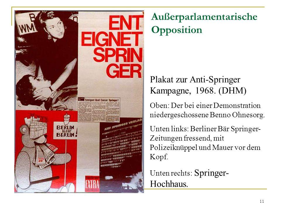 11 Außerparlamentarische Opposition Plakat zur Anti-Springer Kampagne, 1968. (DHM) Oben: Der bei einer Demonstration niedergeschossene Benno Ohnesorg.