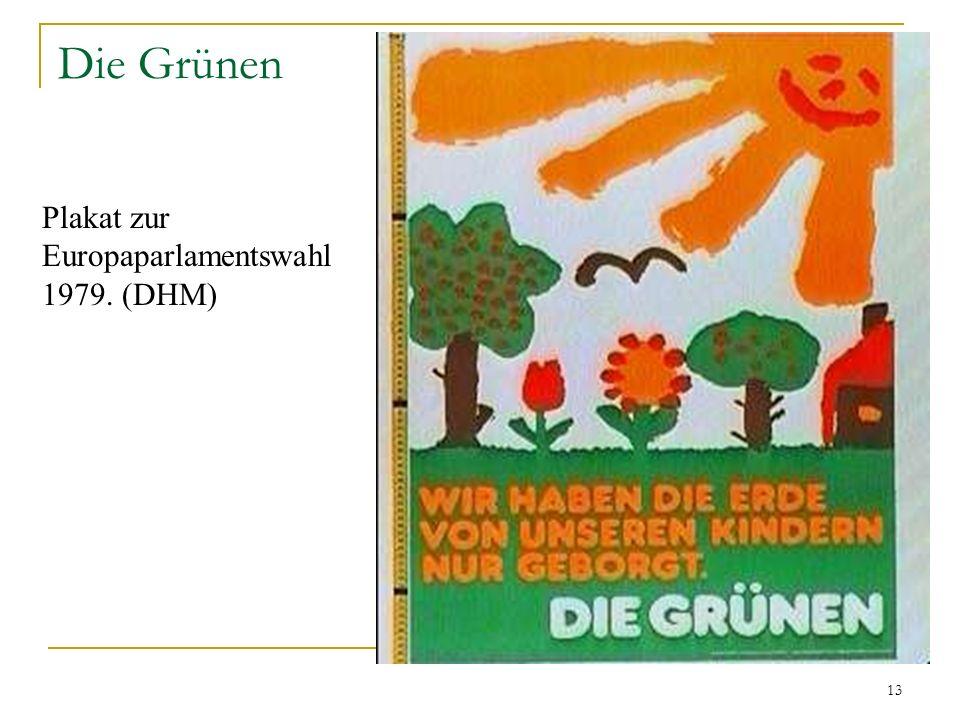 13 Die Grünen Plakat zur Europaparlamentswahl 1979. (DHM)