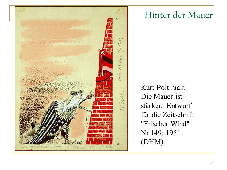 23 Hinter der Mauer Kurt Poltiniak: Die Mauer ist stärker. Entwurf für die Zeitschrift