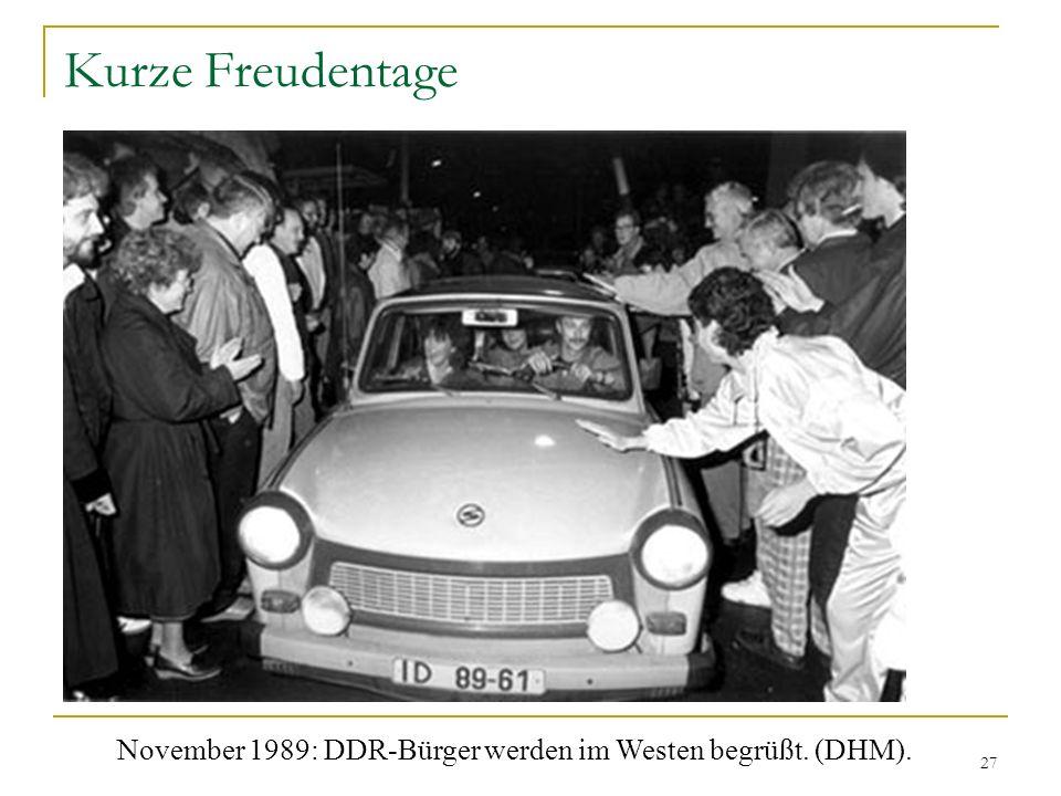27 Kurze Freudentage November 1989: DDR-Bürger werden im Westen begrüßt. (DHM).