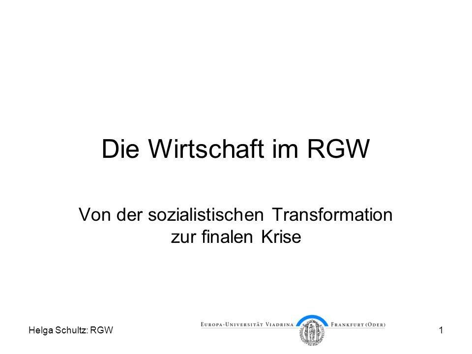 Helga Schultz: RGW1 Die Wirtschaft im RGW Von der sozialistischen Transformation zur finalen Krise