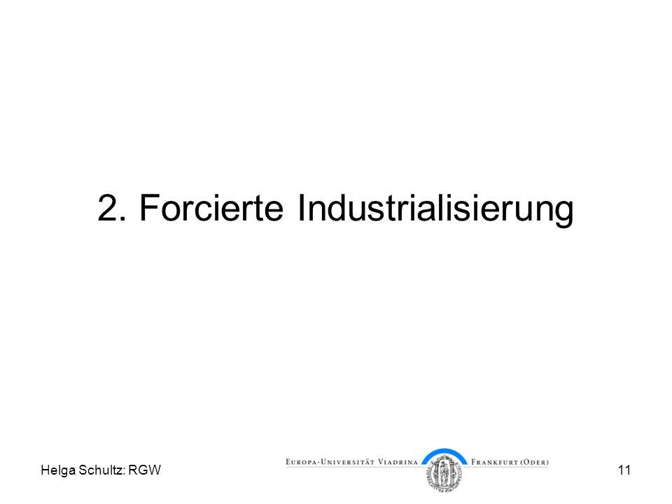 Helga Schultz: RGW11 2. Forcierte Industrialisierung