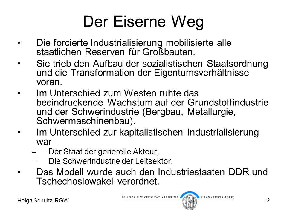 Helga Schultz: RGW12 Der Eiserne Weg Die forcierte Industrialisierung mobilisierte alle staatlichen Reserven für Großbauten.