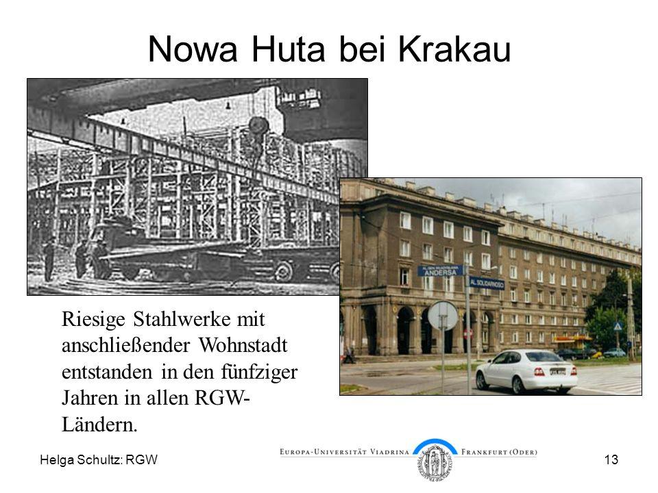 Helga Schultz: RGW13 Nowa Huta bei Krakau Riesige Stahlwerke mit anschließender Wohnstadt entstanden in den fünfziger Jahren in allen RGW- Ländern.