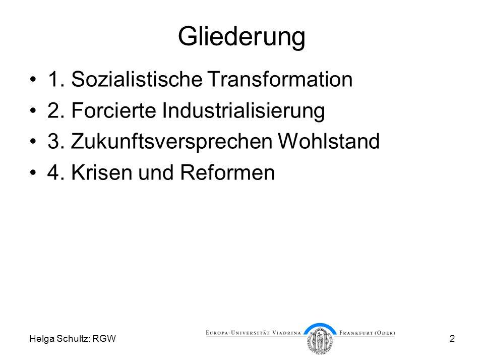 Helga Schultz: RGW2 Gliederung 1.Sozialistische Transformation 2.