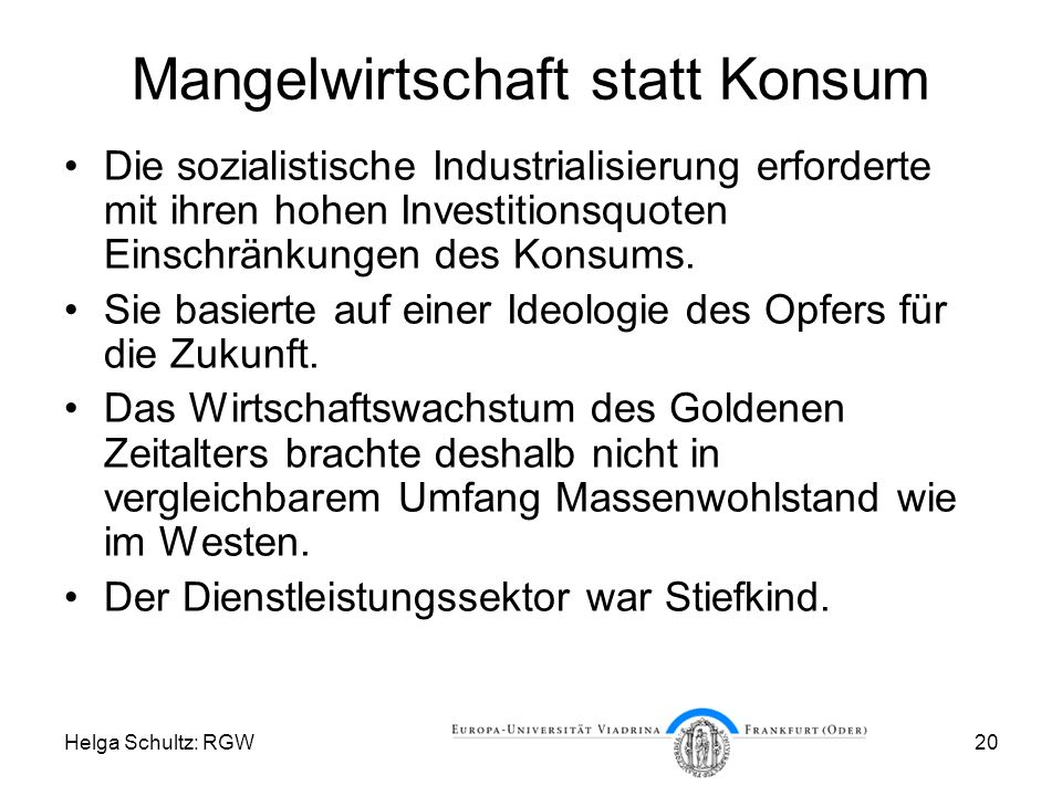 Helga Schultz: RGW20 Mangelwirtschaft statt Konsum Die sozialistische Industrialisierung erforderte mit ihren hohen Investitionsquoten Einschränkungen des Konsums.