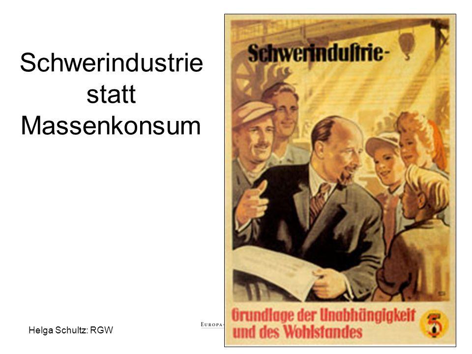 Helga Schultz: RGW21 Schwerindustrie statt Massenkonsum